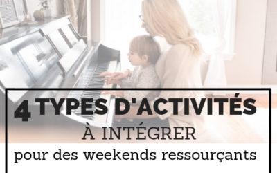 Quatre types d'activités à intégrer pour des weekends ressourçants