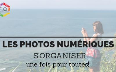 Les photos numériques – s'organiser une fois pour toutes!